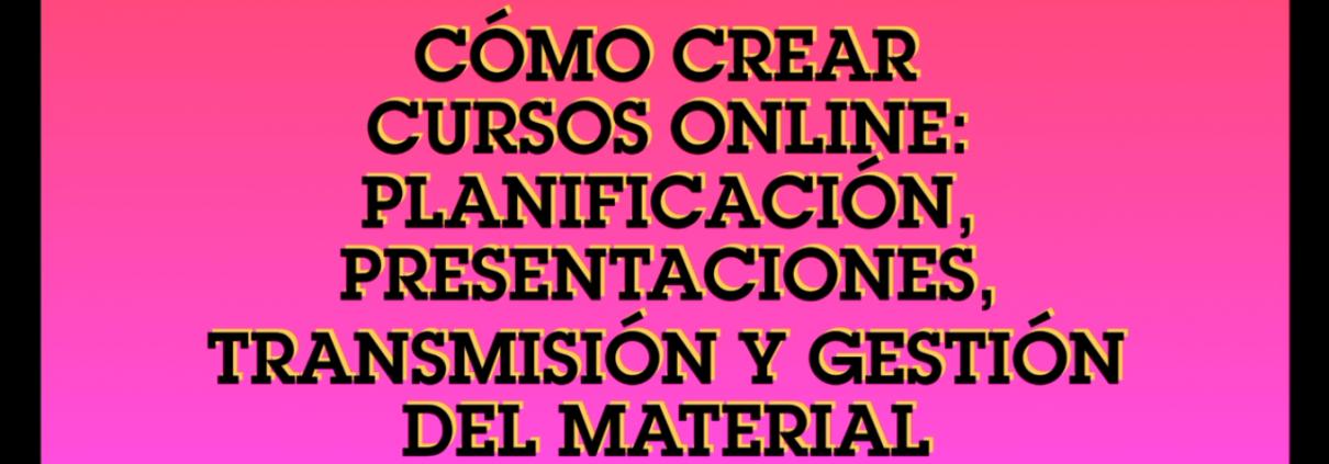 Cómo crear cursos online - SR4T
