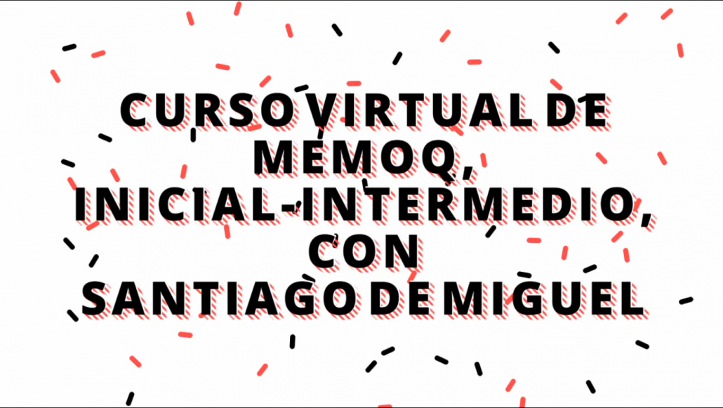 Curso Virtual de memoQ inicial-intermedio SR4T Santiago de Miguel